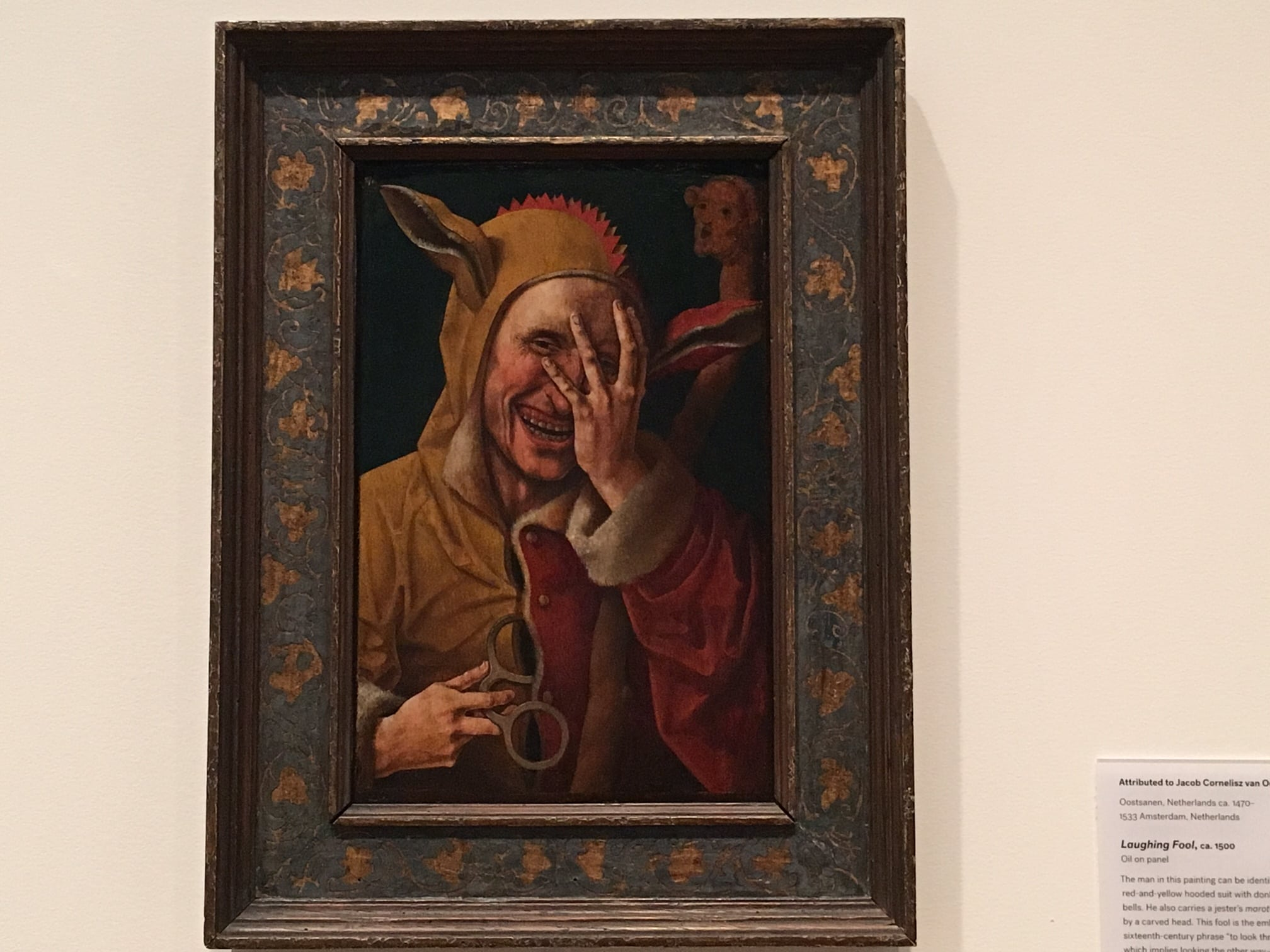 Laughing Fool, circa 1500, is attributed to Jacob Cornelisz van Oostanen. An all-time family favorite of ours, he used to hang alone at the top of a staircase, but he now hangs in a gallery with other works. The change makes sense, given his chosen profession of Fool. Our guy doesn't wear that red and yellow hooded suit with donkey ears because he's shy. The bells allow him to amp up the cacophony of foolishness should he feel apathy settling in among those he is entertaining.